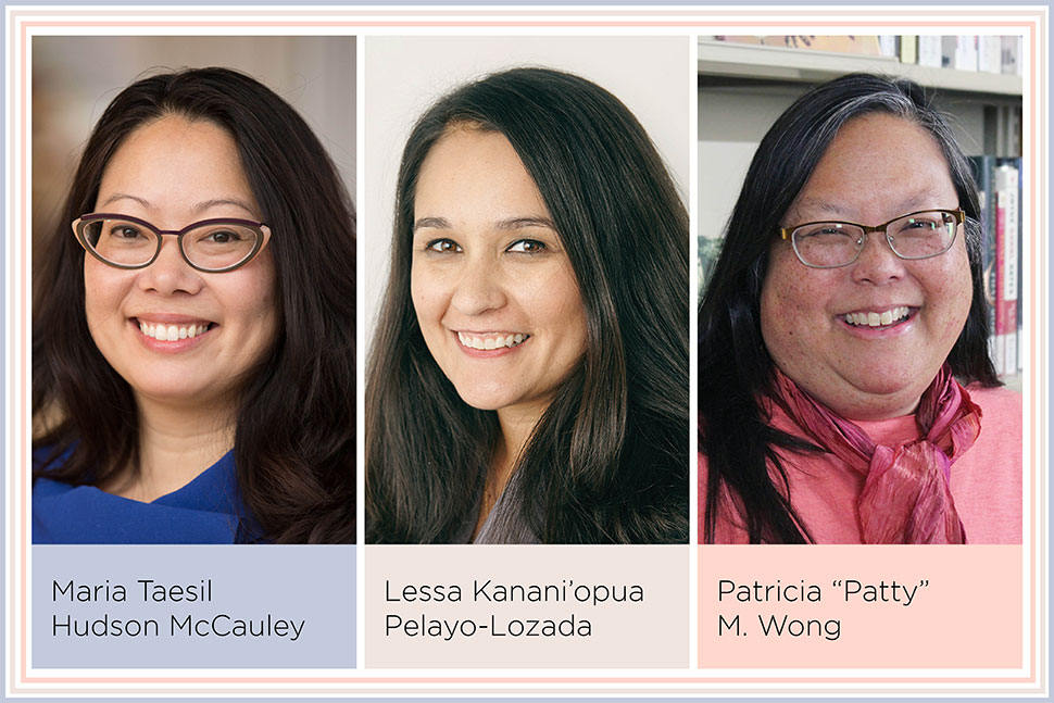 """Maria Taesil Hudson McCauley, Lessa Kanani'opua Pelayo-Lozada, and Patricia """"Patty"""" M. Wong"""