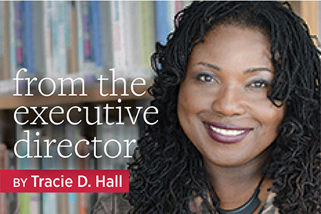 From the Executive Director by Tracie D. Hall