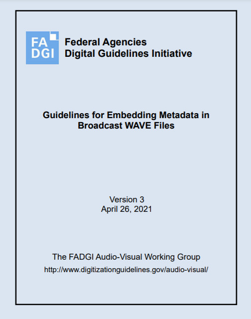 FADGI Guidelines for Embedding Metadata in Broadcast WAVE Files, version 3
